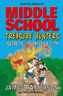 Treasure Hunters: Secrets of the Forbidden City by James Patterson