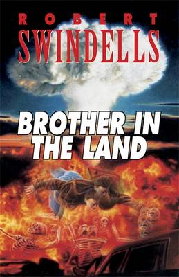 Brother In The Land by Robert Swindells