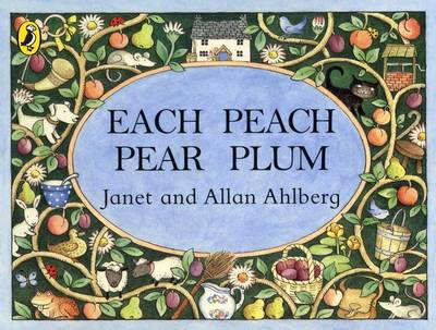 Each Peach Pear Plum by Allan Ahlberg, Janet Ahlberg
