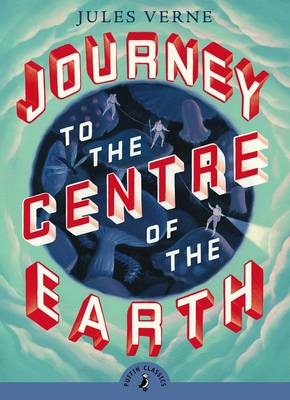 Journey To The Centre Of The Earth (with an introduction by Diana Wynne Jones) by Jules Verne