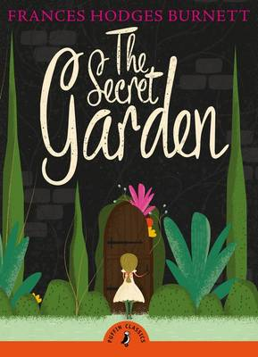 The Secret Garden (with an Introduction by Sophie Dahl) by Frances Hodgson Burnett
