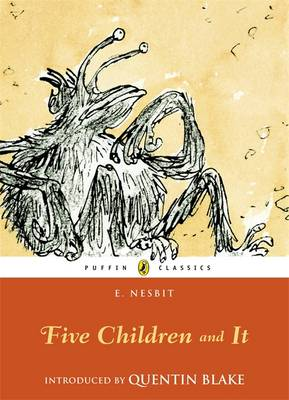 Five Children and It (with an Introduction by Quentin Blake) by E. Nesbit
