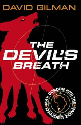 Danger Zone: The Devil's Breath by David Gilman