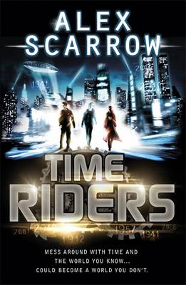 Time Riders (Book 1) by Alex Scarrow