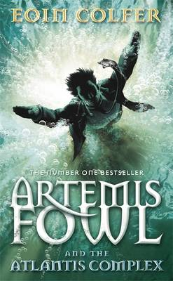 Artemis Fowl and the Atlantis Complex: Book 7 by Eoin Colfer