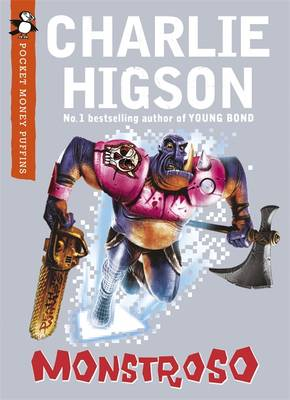 Monstroso: A Pocket Money Puffin by Charlie Higson