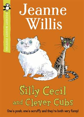 Silly Cecil and Clever Cubs: A Pocket Money Puffin by Jeanne Willis