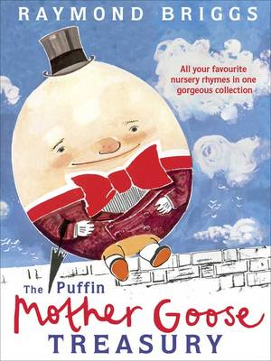 The Puffin Mother Goose Treasury by Raymond Briggs
