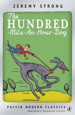 The Hundred-Mile-an-Hour Dog (Puffin Modern Classics) by Jeremy Strong
