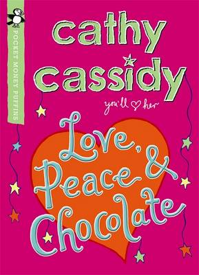 Love, Peace and Chocolate: A Pocket Money Puffin by Cathy Cassidy