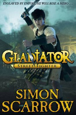 Gladiator 2 : Street Fighter by Simon Scarrow