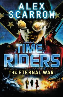 The Eternal War (Time Riders Book 4)  by Alex Scarrow