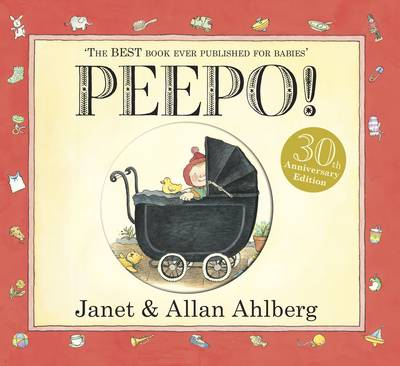 Peepo! 30th Anniversary Edition  by Allan Ahlberg