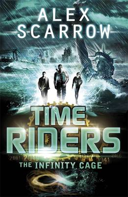 Cover for Timeriders: the Infinity Cage by Alex Scarrow