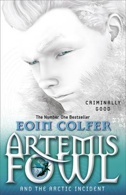 Artemis Fowl And The Arctic Incident: Book 2 by Eoin Colfer