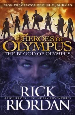 The Blood of Olympus Heroes of Olympus by Rick Riordan