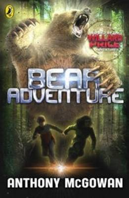 Willard Price: Bear Adventure by Anthony McGowan