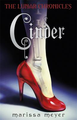 The Lunar Chronicles : Cinder by Marissa Meyer