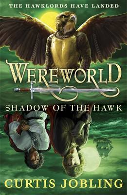 Cover for Wereworld : Shadow of the Hawk by Curtis Jobling