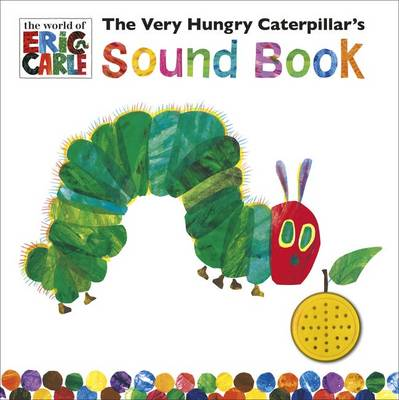 The Very Hungry Caterpillar's Sound Book by Eric Carle