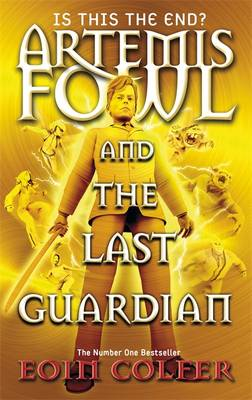 Artemis Fowl and the Last Guardian : Book 8 by Eoin Colfer