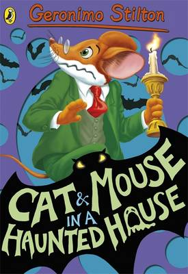 Geronimo Stilton: Cat and Mouse in a Haunted House by Geronimo Stilton