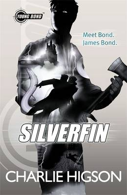 Young Bond : Silverfin by Charlie Higson