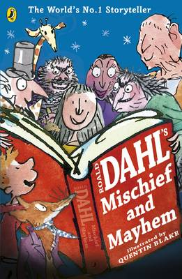 Roald Dahl's Mischief and Mayhem by Roald Dahl