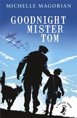 Goodnight Mister Tom (Puffin Modern Classics) by Michelle Magorian