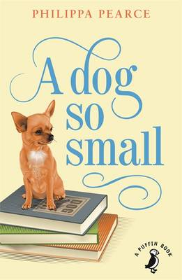 Cover for A Dog So Small by Philippa Pearce