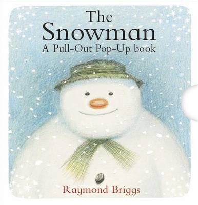 The Snowman Pull-out Pop-up Book by Raymond Briggs