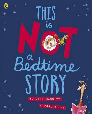 Cover for This is Not A Bedtime Story by Will Mabbitt