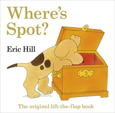 Cover for Where's Spot? the Original Lift-the-Flap Book by Eric Hill