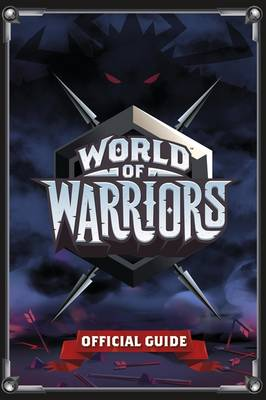 World of Warriors Official Guide by