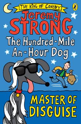 Cover for The Hundred-Mile-An-Hour Dog: Master of Disguise by Jeremy Strong