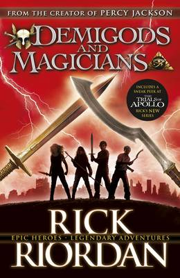 Demigods and Magicians Three Stories from the World of Percy Jackson and the Kane Chronicles by Rick Riordan