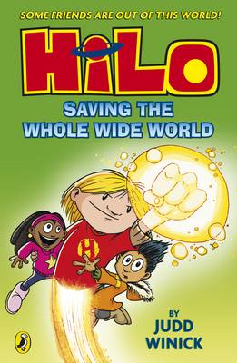 Cover for Hilo: Saving the Whole Wide World by Judd Winick
