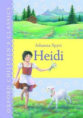 Heidi (Oxford Children's Classics) by Johanna Spyri