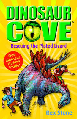 Dinosaur Cove 7 : Rescuing The Plated Lizard by Rex Stone