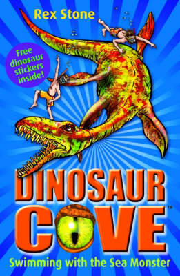 Dinosaur Cove 8 : Swimming With The Sea Monster by Rex Stone