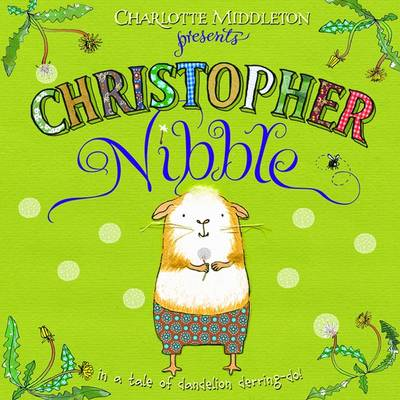 Christopher Nibble by Charlotte Middleton