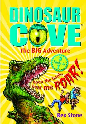 Dinosaur Cove: The Big Adventure by Rex Stone