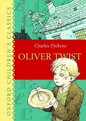 Oliver Twist (Oxford Children's Classics) by Charles Dickens