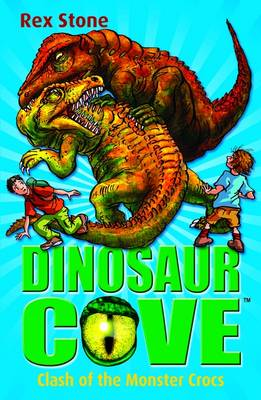 Dinosaur Cove 14 : Clash of the Monster Crocs by Rex Stone