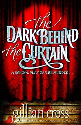 The Dark Behind the Curtain by Gillian Cross