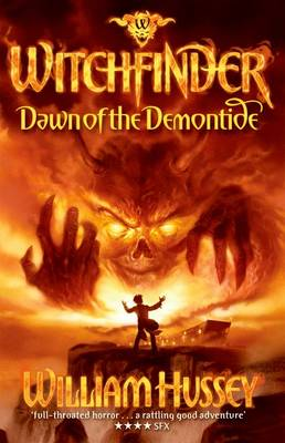 Dawn of the Demontide (Witchfinder series) by William Hussey