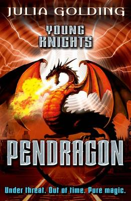 Young Knights: Pendragon by Julia Golding