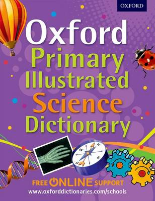 Cover for Oxford Primary Science Dictionary by Graham Peacock