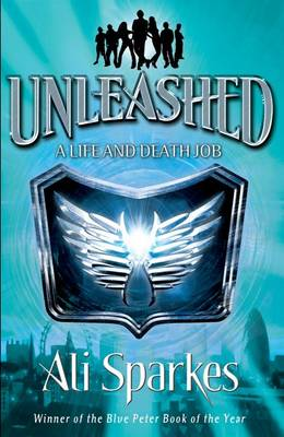 Unleashed 1: A Life and Death Job by Ali Sparkes