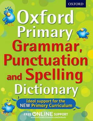 Oxford Primary Grammar, Punctuation, and Spelling Dictionary by